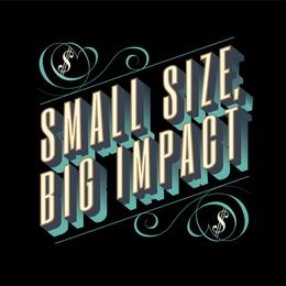 Small Size, Big Impact